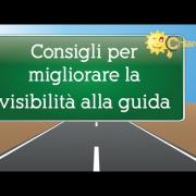 Visibilità alla guida: come migliorarla - Consigli di Chiarezza.it