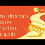 Curve pericolose in auto: come affrontarle - Consigli di Chiarezza.it